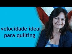 Vídeo 180 de #365 vídeos de Quilting - Velocidade Ideal para Quilting - YouTube
