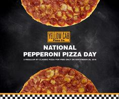 """All roads lead to Yellow Cab as they celebrate National Pepperoni Pizza Day with more pepperoni!  Get 2 regular-size 10"""" NY Classic for only P560!  Exclusively available on Tuesday, September 20, 2016 in all Yellow Cab branches nationwide!  Available for dine-in and take-out only. Not available in the App.  For more promo deals, VISIT http://mypromo.com.ph/! SUBSCRIPTION IS FREE! Please SHARE MyPromo Online Page to your friends to enjoy promo deals!"""