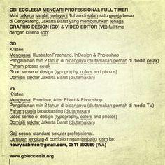 Mohon diteruskan atau dishare siapa tahu ada rekan/keluarga ada yg berminat/membutuhkan. Tq atas bantuannya, GBU & fam :)   GBI ECCLESIA MENCARI PROFESSIONAL FULL TIMER Mari bekerja sambil melayani Tuhan di salah satu gereja besar di Cengkareng, Jakarta Barat yang membutuhkan tenaga  GRAPHIC DESIGN (GD) & VIDEO EDITOR (VE) full time  dengan kriteria sesuai gbr