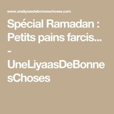 Spécial Ramadan : Petits pains farcis... - UneLiyaasDeBonnesChoses