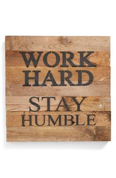 Free shipping and returns on Second Nature By Hand 'Work Hard, Stay Humble' Repurposed Wood Wall Art at Nordstrom.com. Rustic wall art handcrafted from naturally distressed, repurposed wood is stenciled with a catchy motivational quote.