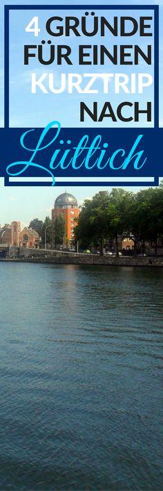 4 Gründe für einen Kurztrip nach Lüttich