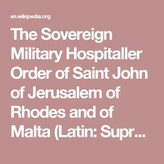 The Sovereign Military Hospitaller Order of Saint John of Jerusalem of Rhodes and of Malta (Latin: Supremus Ordo Militaris Hospitalis Sancti Ioannis Hierosolymitani Rhodius et Melitensis), also known as the Sovereign Military Order of Malta (SMOM) or Order of Malta, is a Roman Catholic lay religious order traditionally of military, chivalrous and noble nature.[5] It was founded as the Knights Hospitaller circa 1099 in Jerusalem, Kingdom of Jerusalem, by the Blessed Gerard, making it the…