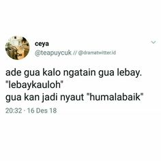 New memes indonesia kpop 66 Ideas Quotes Lucu, Jokes Quotes, Me Quotes, Funny Quotes, Funny Memes, It's Funny, Funny Tweets Twitter, Twitter Quotes, Twitter Twitter
