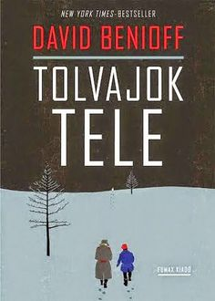 David Benioff: City of thieves | Tolvajok tele | hungarian cover | #davidbenioff #book #cover #bookcover #hungariancover #russia #worldwar #stpetersburg #winter