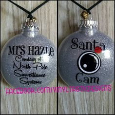 Custom ornaments including Santa Cam !!