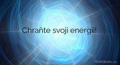 Chraňte svoji energii! | ProNáladu.cz Tarot, Relax, Nordic Interior, Keto Diet For Beginners, Meditation, Health Fitness, Mantra, Feng Shui, Astrology