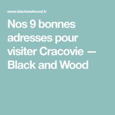 Nos 9 bonnes adresses pour visiter Cracovie — Black and Wood