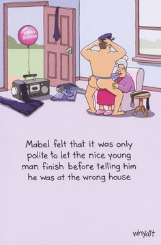 Funny Birthday Card - lady with male stripper - 'Mabel felt that it was only polite to let the nice young man finish before telling him he was at the wrong house'