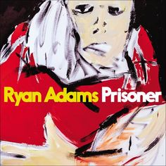 Ryan Adams Prisoner Vinyl LP Prolific, Grammy-nominated singer/songwriter Ryan Adams' new Pax Am/Blue Note/Capitol album Prisoner (slyly named after a Jacques Ryan Adams, Cool Costumes, Halloween Costumes, Music Ringtones, New Music Releases, Music Albums, Great Artists, Album Covers, Indie