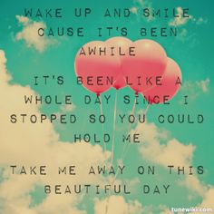 It is a beautiful day! Ahhh.... I love this song! Makes me so happy!!