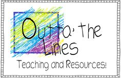 Outta the Lines Teaching!  See my blog and follow me for great ideas and freebies!