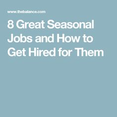 8 Great Seasonal Jobs and How to Get Hired for Them