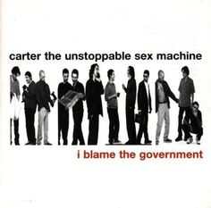 Carter The Unstoppable Sex Machine - I Blame The Government (CD 1998)