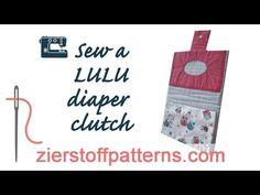 Sew a Diaper Clutch LULU designed by Zierstoff - YouTube