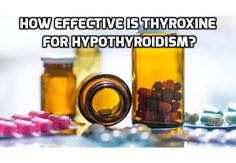 How effective is thyroxine for hypothyroidism? Thyroxine is the most widely prescribed medication to treat hypothyroidism. It is a synthetic form of thyroxine (T4), one of your key thyroid hormones.