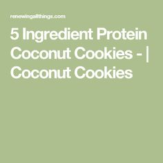 5 Ingredient Protein Coconut Cookies - | Coconut Cookies