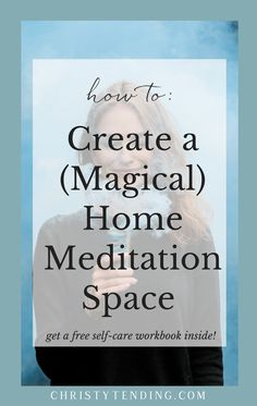 No matter how small your space, learn how to create a magical home meditation space. Click here to get a free self-care workbook! >> www.christytending.com