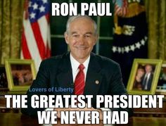 RON PAUL SHOULD HAVE BEEN OUR PRESIDENT!<---HAPPY 81st BIRTHDAY SHOULDVE BEEN PRESIDENT!!!!! (Aug. 20)
