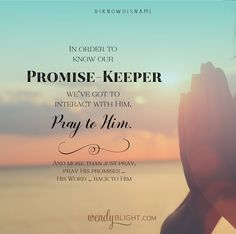 Praying to God Our Promise-Keeper || guest post by Wendy Blight at Laura Hicks blog. || I Know His Name Bible study