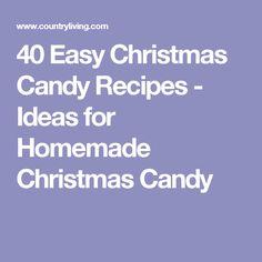 40 Easy Christmas Candy Recipes - Ideas for Homemade Christmas Candy