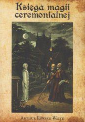 Księga magii ceremonialnej wraz z czarostwem i nekromancją Arthur Edward Waite Romans, Painting, Historia, Painting Art, Paintings, Painted Canvas, Drawings, Novels