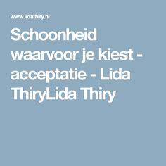 Schoonheid waarvoor je kiest - acceptatie - Lida ThiryLida Thiry
