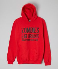 Take a look at this Red 'Zombies Eat Brains' Hoodie - Kids & Adults by Crazy Dog on #zulily today!