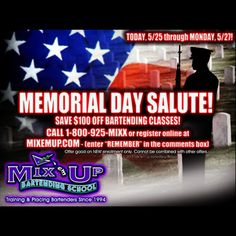"""Mix 'em Up Bartending School MEMORIAL DAY ENROLLMENT SPECIAL! TODAY, 5/25 through MONDAY, 5/27!    SAVE $100 OFF Bartending Certification Classes from Mix 'em Up Bartending School NJ - CALL US at 1-800-925-MIXX or REGISTER ONLINE at MIXEMUP.COM - enter the keyword """"REMEMBER"""" in the comments box.    - ALWAYS REMEMBER, NEVER FORGET OUR TROOPS! -"""
