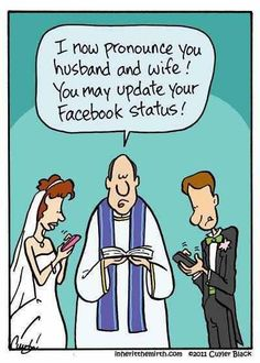 Os declaro marido y mujer. Ya podéis actualizar vuestros perfiles en Facebook,...