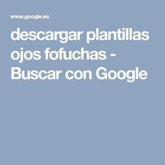 descargar plantillas ojos fofuchas - Buscar con Google