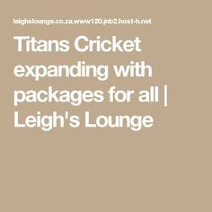 Titans Cricket expanding with packages for all Cricket, Lounge, Packaging, Airport Lounge, Lounge Music, Cricket Sport, Lounges, Wrapping, Living Room