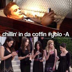 PLL- chillin in da coffin lol Ian took the pic up top
