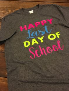 Happy Last Day of School Shirt, Teacher Shirt, End Of School Shirt, Great for Autographs, Choose your shirt and text color! by MissyLuLus on Etsy https://www.etsy.com/listing/188168090/happy-last-day-of-school-shirt-teacher