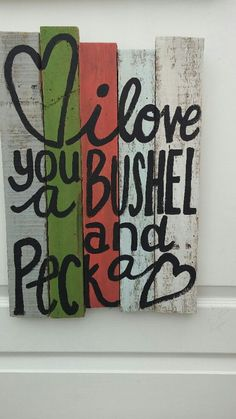 I love You A Bushel And A Peck  Pallet Sign by HOPEandSTAY on Etsy, $25.00