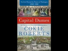 Video: Capital Dames: The Civil War and the Women of Washington DC | In the Swan's Shadow