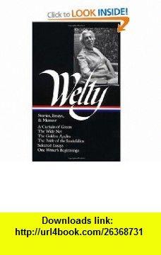 Eudora Welty  Stories, Essays  Memoir (Library of America, 102) (9781883011550) Eudora Welty, Richard Ford, Michael Kreyling , ISBN-10: 1883011558  , ISBN-13: 978-1883011550 ,  , tutorials , pdf , ebook , torrent , downloads , rapidshare , filesonic , hotfile , megaupload , fileserve
