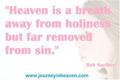 Quotes about heaven - Bob Northey Heaven Quotes, Breathe, How To Remove, Bob, Bob Cuts, Bobs