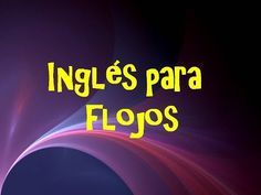 "1.- Inglés para FLOJOS -- Aprende Inglés sin esfuerzo --""Yo soy, yo estoy"" - YouTube"
