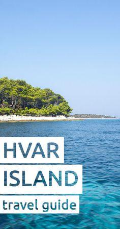 Hvar Island essential travel guide.