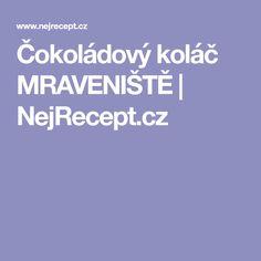 Čokoládový koláč MRAVENIŠTĚ | NejRecept.cz
