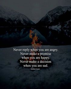 Never reply when youre angry..