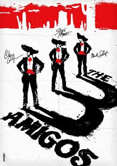 The 3 Amigos.....Reimagined Film Poster by Daniel Norris, via Behance