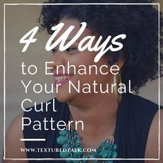 4 Ways to Enhance Your Natural Curl Pattern