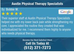 Their superior staff at Austin Physical Therapy Specialists helped me with my lower back...