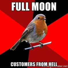 "Co-Workers From Hell | right.Top Text: ""FULL MOON.""Bottom Text: ""CUSTOMERS FROM HELL ..."