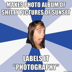 makes photo album of shitty pictures of sunset labels it ph - Annoying Facebook Girl