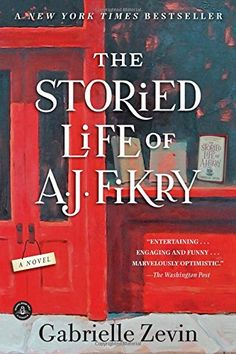 The Storied Life of A. J. Fikry: A Novel- A. J. Fikry's life is not at all what he expected it to be. He lives alone, his bookstore is experiencing the worst sales in its history, and now his prized possession, a rare collection of Poe poems, has been stolen. But when a mysterious package appears at the bookstore, its unexpected arrival gives Fikry the chance to make his life over--and see everything anew.