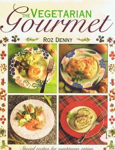 The Vegetarian Gourmet Special Recipes for Sumptuous Eating With over 85 Irresistible Dishes from Canapes to Desserts -- To view further for this item, visit the image link.