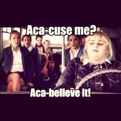 Aca-Believe It! Fat Amy Hahahaha